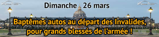 Dim 26 mars - Baptêmes autos au départ des Invalides, pour grands blessés !